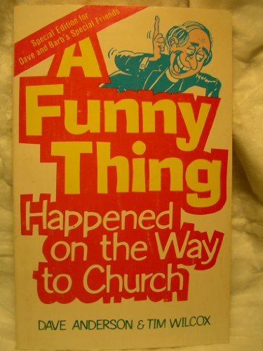 Funny Thing Happened on the Way to Church, A: Anderson, Dave ; Tim Wlcox