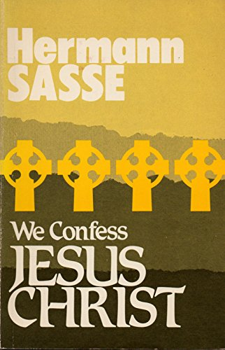 001: We Confess: Jesus Christ (English and German Edition) (057003941X) by Hermann Sasse