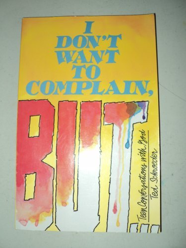 I Don't Want to Complain, But : Theodore W. Schroeder