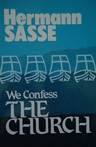 003: We Confess: The Church (We Confess Series) (English and German Edition) (0570039908) by Hermann Sasse