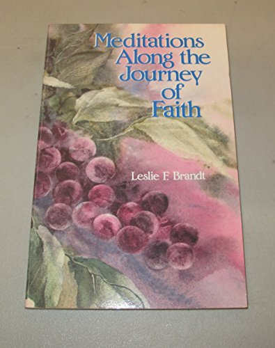 Meditations Along the Journey of Faith (0570039967) by Leslie F. Brandt