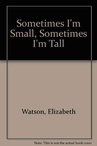 9780570040910: Sometimes I'm Small, Sometimes I'm Tall