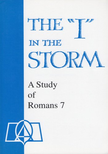 "The ""I"" in the Storm: A Study of Romans 7: Michael Paul Middendorf"