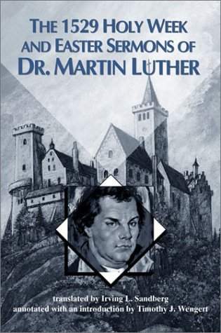 9780570042815: The 1529 Holy Week and Easter Sermons of Dr. Martin Luther