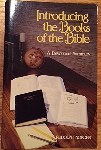 Introducing the Books of the Boble A Devotional Summary: Norden, Rudolph