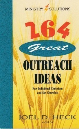 9780570046158: 264 Great Outreach Ideas for Individual Christians and for Churches (Ministry Solutions)