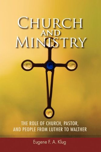 Church and Ministry: The Role of Church,: Eugene F. A.