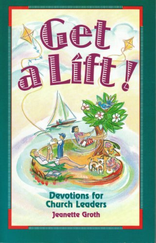 Get a Lift!: Devotions for Church Leaders: Jeanette Groth