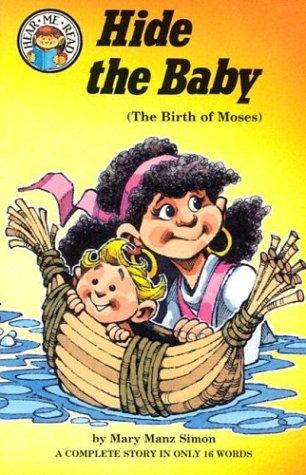 Hide the Baby: Exodus 2: 1-10 (The: Simon, Mary Manz