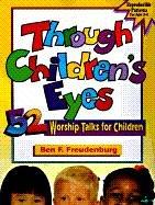 9780570048435: Through Children's Eyes: 52 Worship Talks for Children