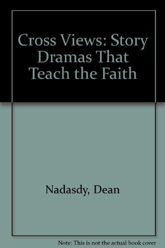 9780570048640: Cross Views: Story Dramas That Teach the Faith