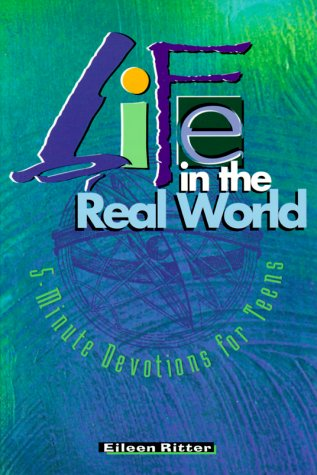 9780570048886: Life in the Real World: 5-Minute Devotions for Teens