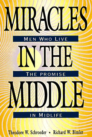 Miracles in the Middle : Men Who: Richard W. Bimler;