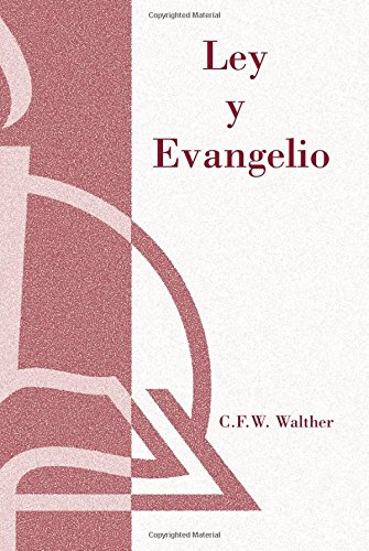 Ley y Evangelio = Law and Gospel: C.F.W. Walther