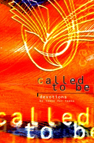 Called to Be: Devotions by Teens for: Concordia Publishing House