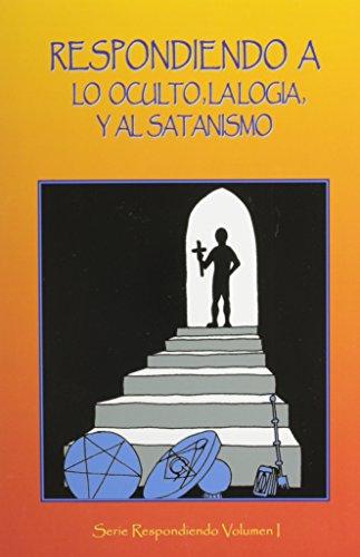 Respondiendo a Lo Oculto, La Logia, y Al Satanismo: Responding to the Occult, the Lodge, and ...
