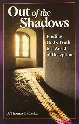 Out of the Shadows: Finding God's Truth in a World of Deception