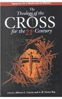 9780570052883: The Theology of the Cross for the 21st Century: Signposts for a Multicultural Witness