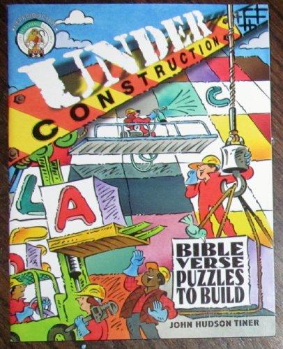 Under Construction: Bible Verse Puzzles to Build: John Hudson Tiner