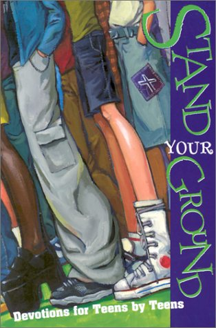 9780570052913: Stand Your Ground: Devotions for Teens by Teens