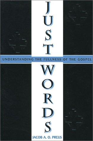 9780570053781: Just Words: Understanding the Fullness of the Gospel