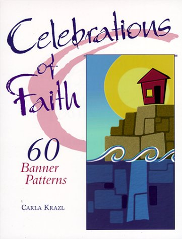 9780570053934: Celebrations of Faith: 60 Banner Patterns