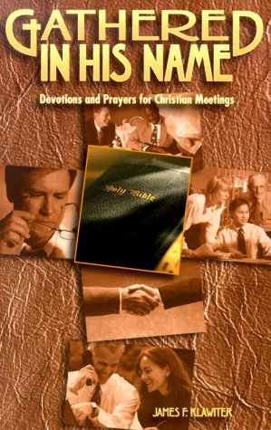 9780570053965: Gathered in His Name: Devotions and Prayers for Christian Meetings (Faith Alive Series)