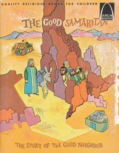 The Good Samaritan: Luke 10:25-37 for Children: Janice Kramer; Illustrator-Sally