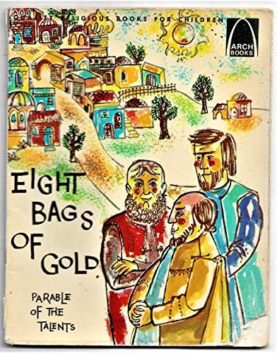 Eight Bags of Gold: Matthew 25:14-30 for Children (Arch Books): Janice Kramer