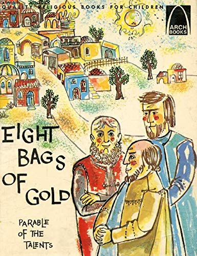 Eight Bags of Gold: Matthew 25:14-30 for: Janice Kramer; Sally