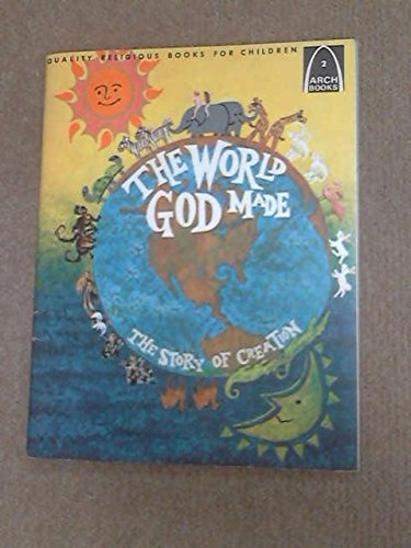 9780570060116: The World God Made: The Story of Creation (Genesis 1 and 2 for Children) (Arch Books)