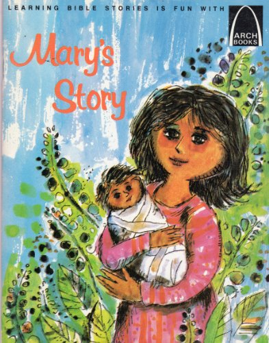 9780570060291: Mary's Story: Luke 1:5-2:18 for Children (Arch Book)