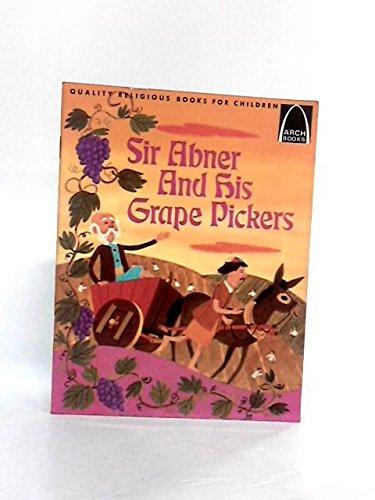 Sir Abner and His Grape Pickers: Matthew: Janice Kramer