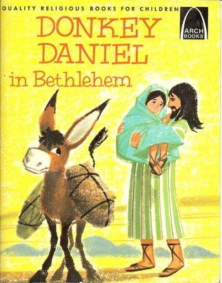 Donkey Daniel in Bethlehem: Luke 2:1-18 for Children: Janice Kramer, Alice Hauser (Illustrator)
