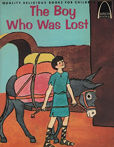 9780570060659: The Boy Who Was Lost (Arch Books)