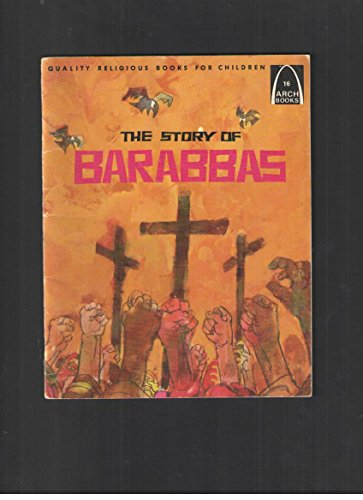 9780570061267: The Story of Barabbas (Arch Book)