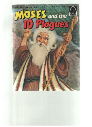 Moses and the Ten Plagues (Arch Books) (0570061903) by Hodges