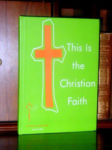 9780570062332: This Is the Christian Faith [Gebundene Ausgabe] by Richard J. Schultz