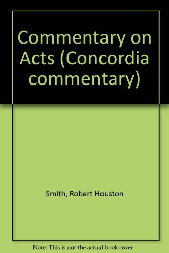 Commentary on Acts (0570062837) by Robert Houston Smith