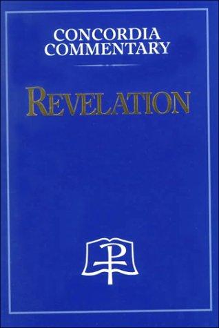 Revelation (Concordia Commentary): Louis A. Brighton