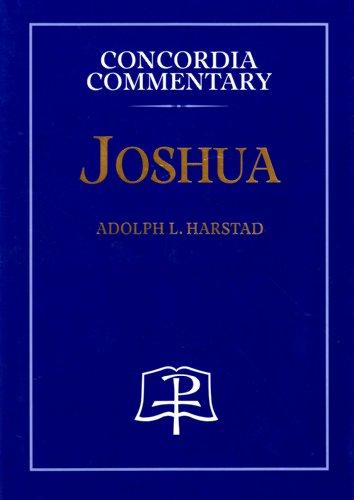 Joshua (Concordia Commentary): Adolph L. Harstad