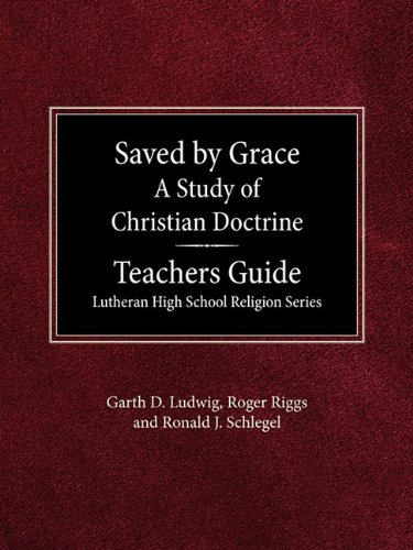 Saved by Grace A Study of Christian: Ludwig, Garth D;