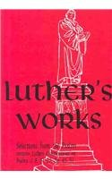 9780570064121: Luther's Works Selected Psalms I/Chapters 2, 8, 19, 23, 26, 45 and 51 (Luther's Works) (Luther's Works (Concordia))