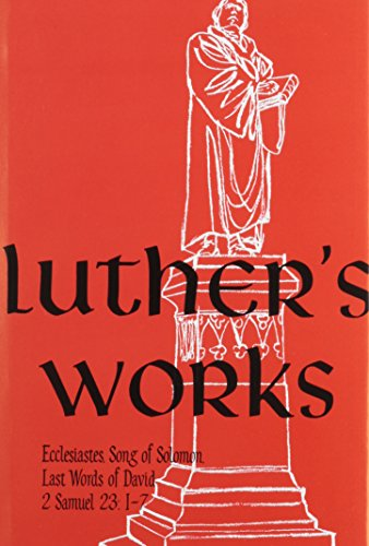9780570064152: Luther's Works Ecclesiastes, Song of Solomon and the Last Words of David/2 Samuel 23: 1-7 (Luther's Works (Concordia))