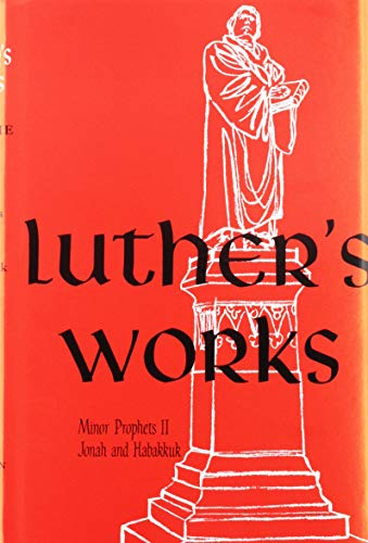 Luther's Works Lectures on the Minor Prophets II: Luther, Martin