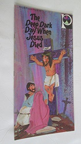 9780570065487: The Deep Dark Day When Jesus Died (Purple Puzzle Tree Books, Purple Puzzle Piece 34)