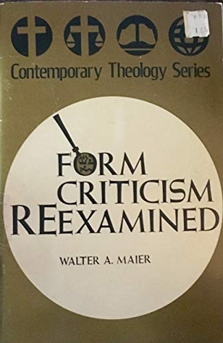 9780570067221: Form Criticism Re-examined (Contemporary Theology)