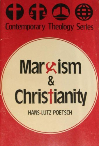 Marxism and Christianity (Contemporary theology series): Poetsch, Hans-Lutz