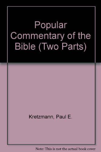 Popular Commentary of the Bible (Two Parts): Paul E. Kretzmann