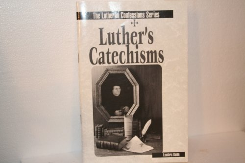 Luther's Catechisms (The Lutheran Confessions Series, Leader's: Kenneth Wagener